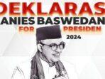 Deklarasi Anies Naswedan untuk Presiden